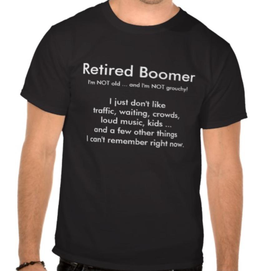 Retired Baby Boomer t-shirt